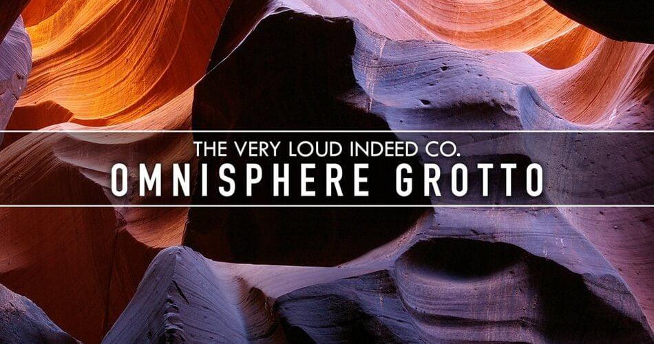 The Very Loud Indeed Co Omnisphere Grotto