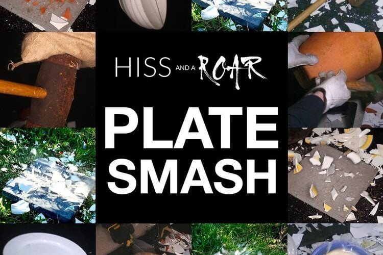 HISS and a ROAR Plate Smash