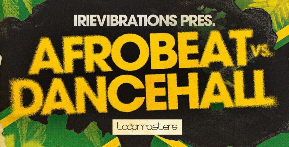 Loopmasters Afrobeat Dancehall Irievibrations