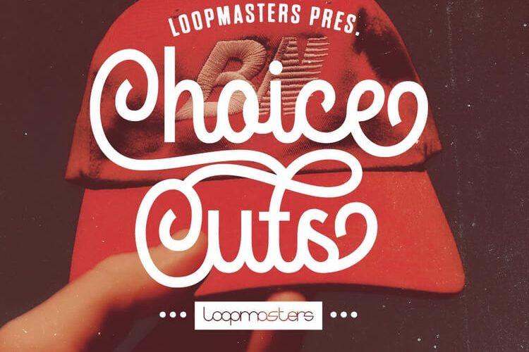 Loopmasters Choice Cuts