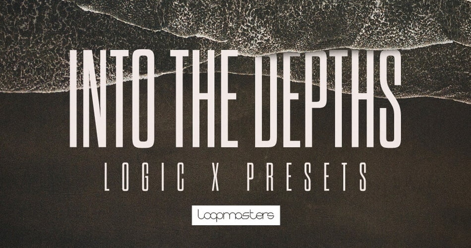 Loopmasters Into The Depths Logic X Presets