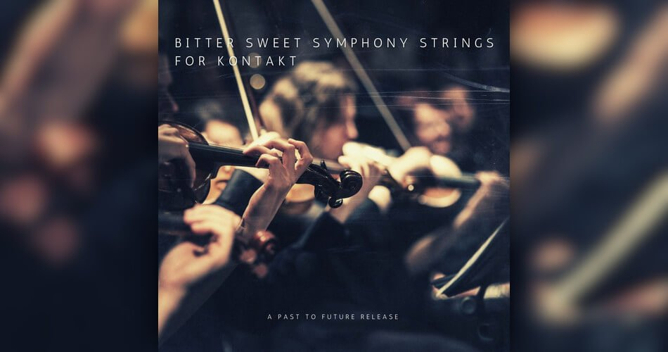 Past To Future Bitter Sweet Symphony Strings for Kontakt