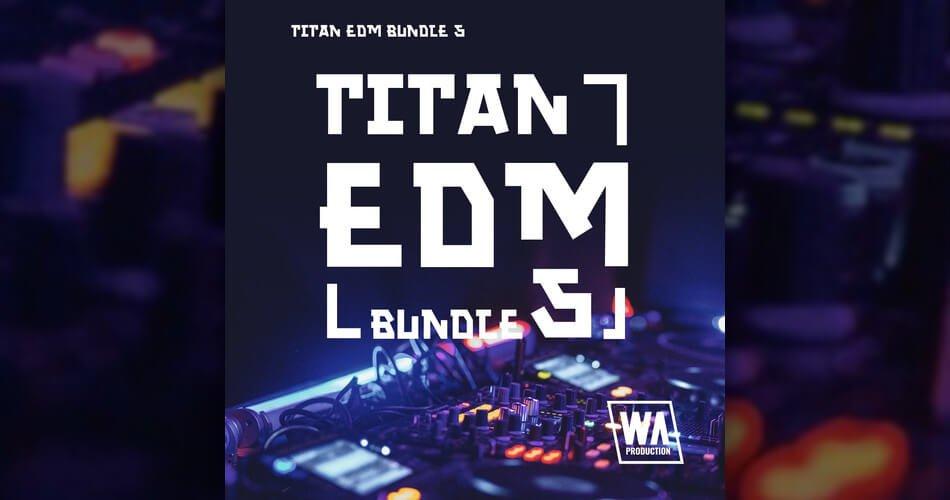 WA Titan EDM Bundle 5