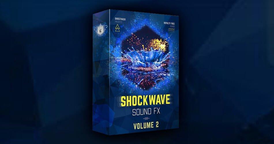 Ghosthack Shockwave Sound FX Vol 2