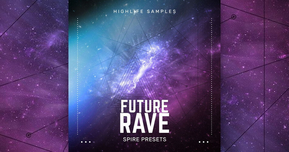 HighLife Samples Future Rave for Spire