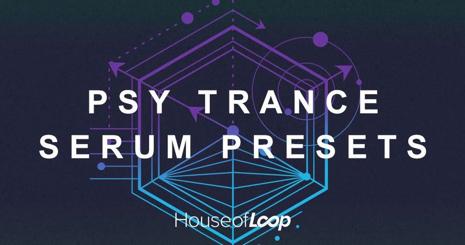 House of Loop Psy Trance Serum Presets