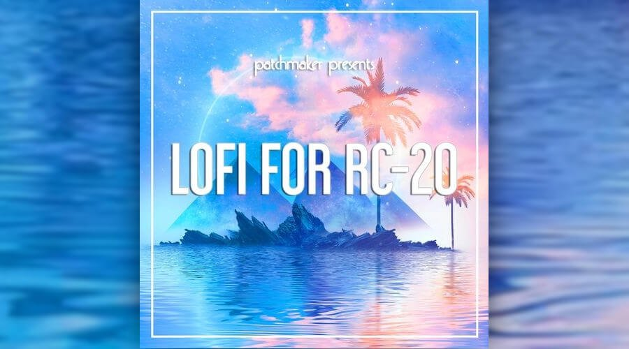 Patchmaker LoFi for RC 20