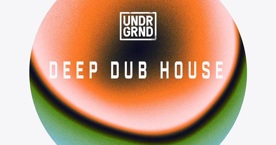 UNDRGRND Sounds Deep Dub House
