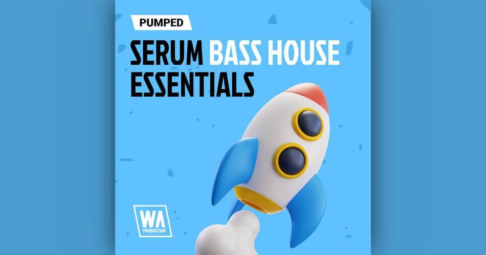 WA Pumped Serum Bass House Essentials